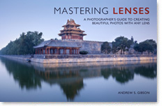 Mastering Lenses: A Photographer's Guide to Creating Beautiful Photos With Any Lens ebook