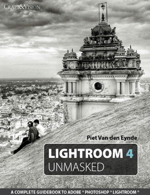 Lightroom 4 Unmasked ebook by Piet van den Eynde